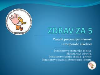 ZDRAV ZA 5