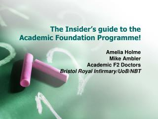 The Insider�s guide to the Academic Foundation Programme!