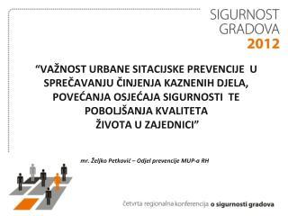 mr. Željko Petković – Odjel prevencije MUP-a RH