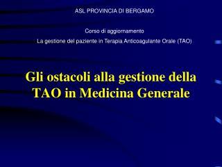 Gli ostacoli alla gestione della TAO in Medicina Generale