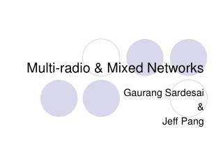 Multi-radio & Mixed Networks
