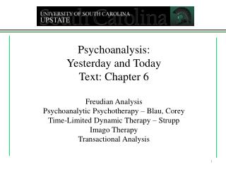 Psychoanalysis: Yesterday and Today Text: Chapter 6  Freudian Analysis Psychoanalytic Psychotherapy   Blau, Corey Time-L