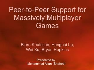 Peer-to-Peer Support for Massively Multiplayer Games