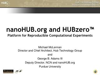 nanoHUB and HUBzero™ Platform for Reproducible Computational Experiments