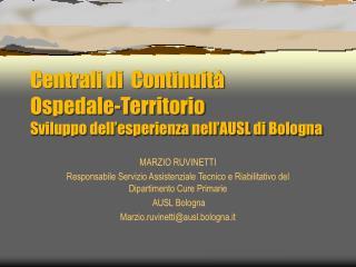 Centrali di  Continuità  Ospedale-Territorio Sviluppo dell'esperienza nell'AUSL di Bologna