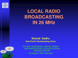LOCAL RADIO BROADCASTING  IN 26 MHz