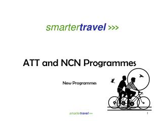 smarter travel  >>> ATT and NCN Programmes New Programmes