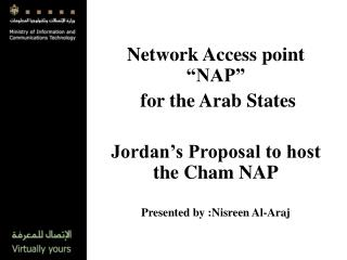 "Network Access point ""NAP""  for the Arab States Jordan's Proposal to host the Cham NAP"