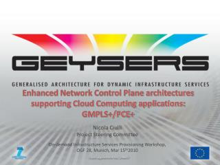Enhanced Network Control Plane architectures supporting Cloud Computing applications: GMPLS+/PCE+