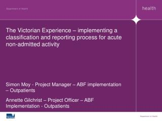 Simon Moy - Project Manager – ABF implementation – Outpatients