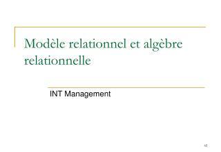 Modèle relationnel et algèbre relationnelle