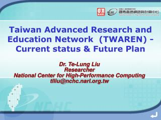 Taiwan Advanced Research and Education Network  (TWAREN) - Current status & Future Plan