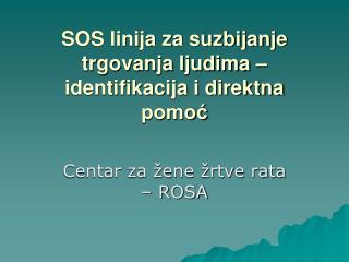 SOS linija za suzbijanje trgovanja ljudima – identifikacija i direktna pomoć