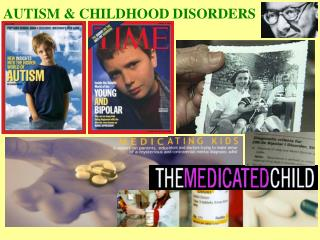 AUTISM  CHILDHOOD DISORDERS