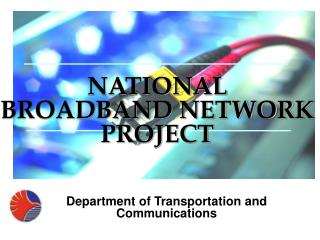 NATIONAL BROADBAND NETWORK PROJECT