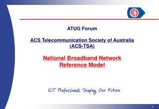 ATUG Forum ACS Telecommunication Society of Australia (ACS-TSA)  National Broadband Network