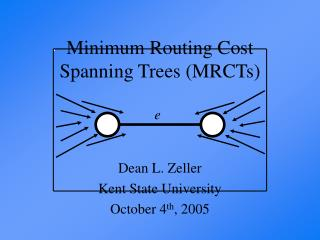Minimum Routing Cost Spanning Trees (MRCTs)