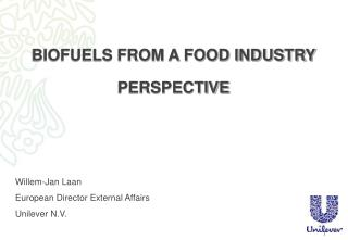 BIOFUELS FROM A FOOD INDUSTRY PERSPECTIVE