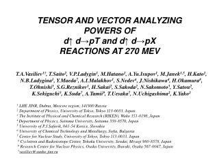 TENSOR AND VECTOR  ANALYZING POWERS OF d ↑  d → pT and d ↑  d → pX REACTIONS AT 270 MEV