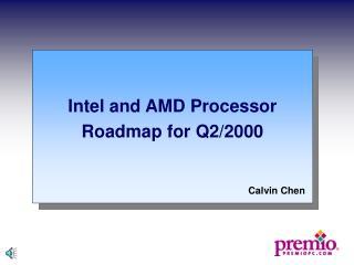 Intel and AMD Processor Roadmap for Q2/2000