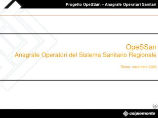 OpeSSan Anagrafe Operatori del Sistema Sanitario Regionale Torino, novembre 2009