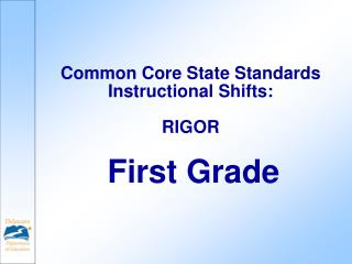 Common Core State Standards  Instructional Shifts: RIGOR