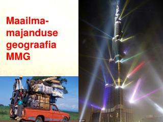 Maailma- majanduse geograafia MMG