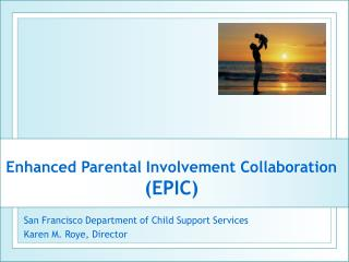 Enhanced Parental Involvement Collaboration (EPIC)