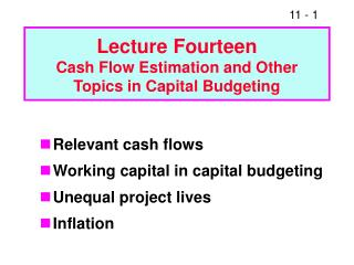 Lecture Fourteen Cash Flow Estimation and Other Topics in Capital Budgeting