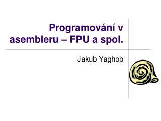 Programování v asembleru – FPU a spol.