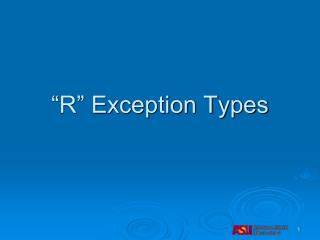 """R"" Exception Types"
