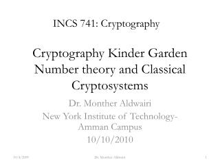 Cryptography Kinder Garden Number theory and Classical Cryptosystems