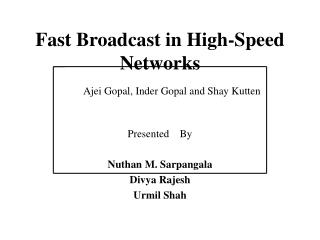 Fast Broadcast in High-Speed Networks