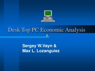 Desk Top PC Economic Analysis