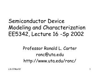 Semiconductor Device  Modeling and Characterization EE5342, Lecture 16 -Sp 2002