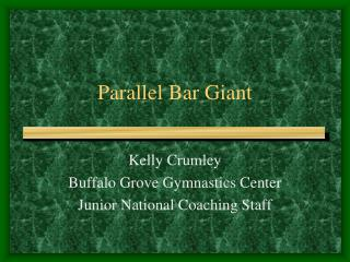 Parallel Bar Giant