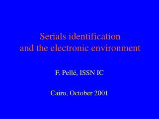 Serials identification  and the electronic environment