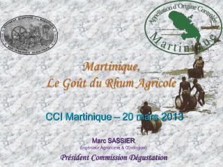 Martinique, Le Goût du Rhum Agricole