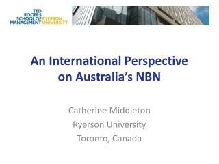 An International Perspective  on Australia's NBN