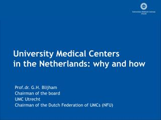 University Medical Centers  in the Netherlands: why and how