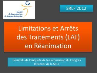 Limitations et Arrêts  des Traitements ( LAT) en Réanimation