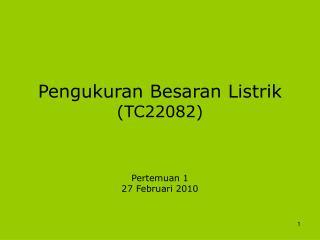 Pengukuran Besaran Listrik (TC22082)