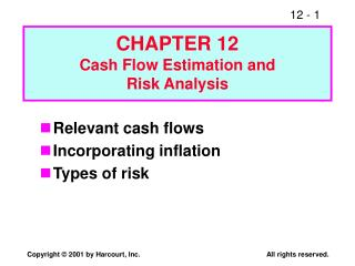 CHAPTER 12 Cash Flow Estimation and Risk Analysis