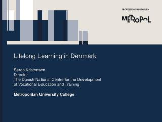 Lifelong Learning in Denmark Søren Kristensen Director
