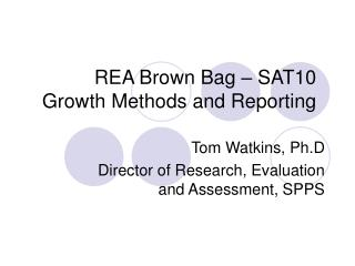 REA Brown Bag – SAT10 Growth Methods and Reporting