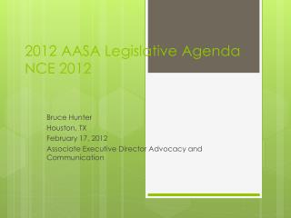 2012 AASA Legislative Agenda NCE 2012