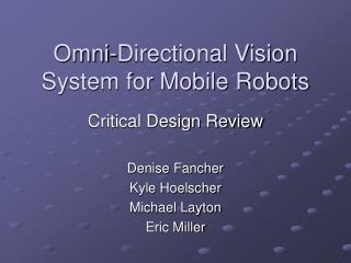 Omni-Directional Vision System for Mobile Robots