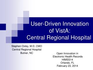 User-Driven Innovation  of VistA: Central Regional Hospital