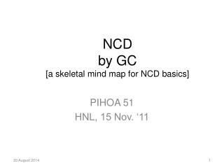 NCD  by GC [a skeletal mind map for NCD basics]
