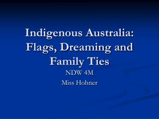 Indigenous Australia: Flags, Dreaming and Family Ties